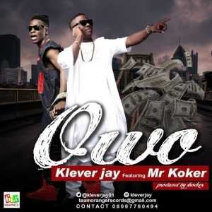 Klever Jay - Owo (Money) (ft. Koker)